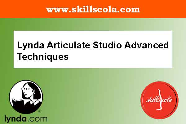 Lynda Articulate Studio Advanced Techniques